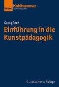 Einführung in die Kunstpädagogik - Georg Peez