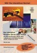 Der Interaktive Windows Server 2003 Trainer - Die Pflichtprüfungen MCSA 2003. 3 DVDs für Windows2000/ XP - Nicole Laue