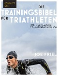 Die Trainingsbibel für Triathleten - Joe Friel