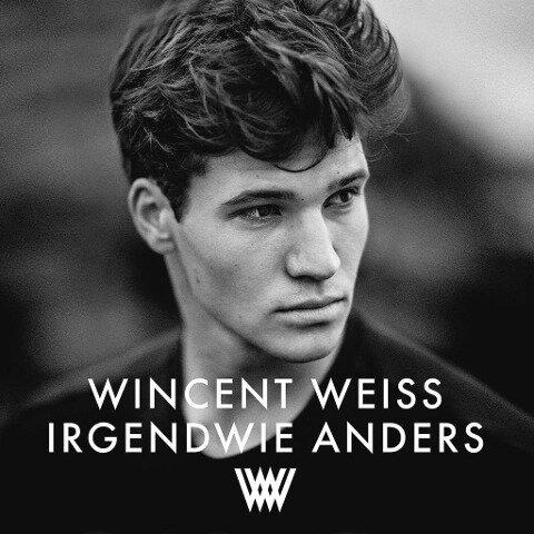 Irgendwie anders - Wincent Weiss