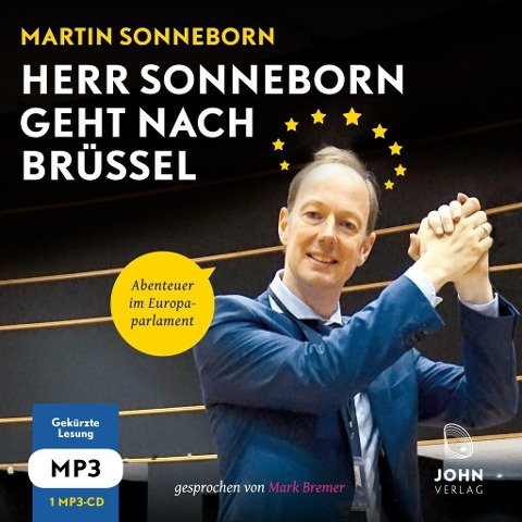 Herr Sonneborn geht nach Brüssel: Abenteuer im Europaparlament - Martin Sonneborn