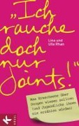 """Ich rauche doch nur Joints!"" - Lina Rhan, Ulla Rhan"
