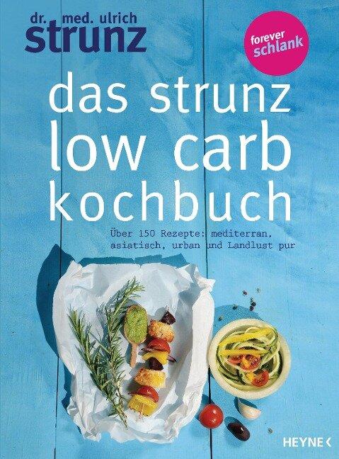 Das Strunz-Low-Carb-Kochbuch - Ulrich Strunz
