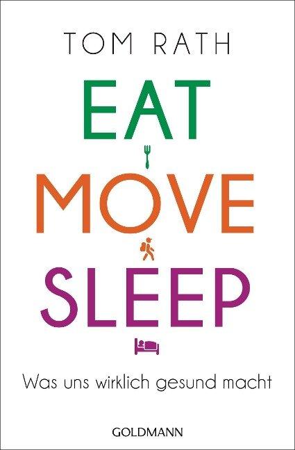 Eat, Move, Sleep - Tom Rath