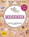 Mix & Fertig Backvergnügen - Martina Kittler, Cornelia Schinharl, Christa Schmedes, Nico Stanitzok