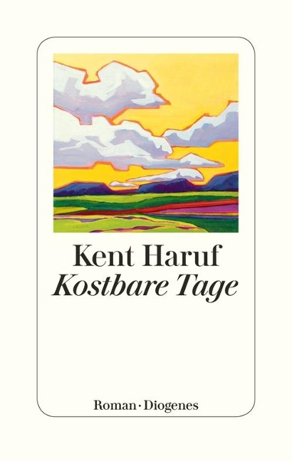 Kostbare Tage - Kent Haruf