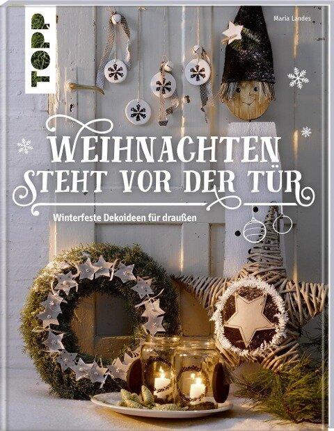 Weihnachten steht vor der Tür: Winterfeste Deko für draußen - Maria Landes