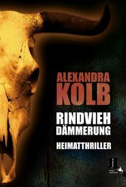 Rindviehdämmerung - Alexandra Kolb