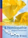 Schüssler-Salze und Homöopathie erfolgreich kombinieren - Karoline Dichtl