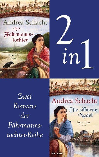 Myntha, die Fährmannstochter Band 1 und 2: Die Fährmannstochter / Die silberne Nadel - Andrea Schacht