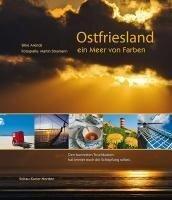 Ostfriesland - ein Meer von Farben