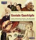 Geniale Querköpfe - Träumer, Schulschwänzer und Genies - Christof Gießler, Hubert Warter