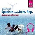 Reise Know-How Kauderwelsch AusspracheTrainer Spanisch für die Dominikanische Republik - Hans-Jürgen Fründt