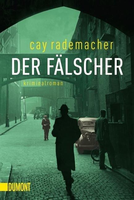 Der Fälscher - Cay Rademacher