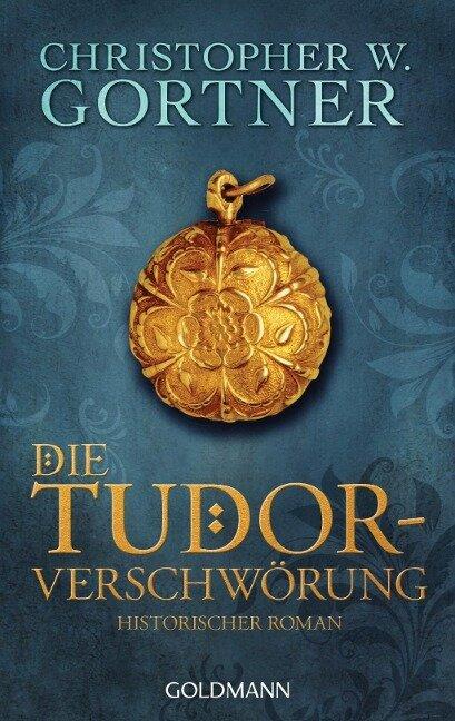 Die Tudor-Verschwörung - Christopher W. Gortner
