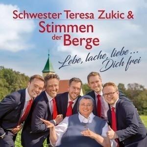 Lebe, Lache, Liebe...Dich frei - Schwester Teresa Zukic & Stimmen der Berge