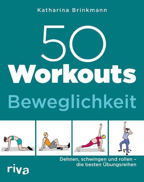 50 Workouts - Beweglichkeit - Katharina Brinkmann