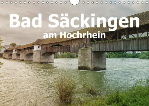 Bad Säckingen am Hochrhein (Wandkalender 2019 DIN A4 quer)