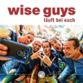 Läuft bei euch - Wise Guys