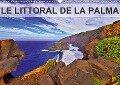 LE LITTORAL DE LA PALMA (Calendrier mural 2018 DIN A3 horizontal) - jean-luc bohin