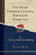 Gotthold Ephraim Lessings Sämtliche Schriften, Vol. 18 (Classic Reprint) - Gotthold Ephraim Lessing