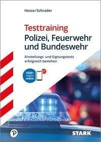 STARK Hesse/Schrader: Testtraining Polizei, Feuerwehr und Bundeswehr - Jürgen Hesse, Hans Christian Schrader