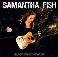 Black Wind Howlin' - Samantha Fish