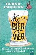 Kein Bier vor vier - Bernd Imgrund