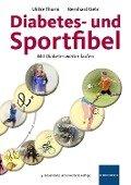 Diabetes- und Sportfibel - Ulrike Thurm, Bernhard Gehr