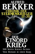 Chronik der Sternenkrieger - Der Etnord-Krieg - Alfred Bekker