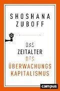 Das Zeitalter des Überwachungskapitalismus - Shoshana Zuboff