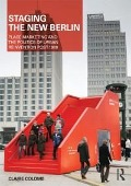 Staging the New Berlin - Claire Colomb