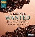 Wanted (1): Lass dich verführen - J. Kenner