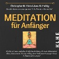 Meditation für Anfänger - Jens Helbig, Christopher Klein