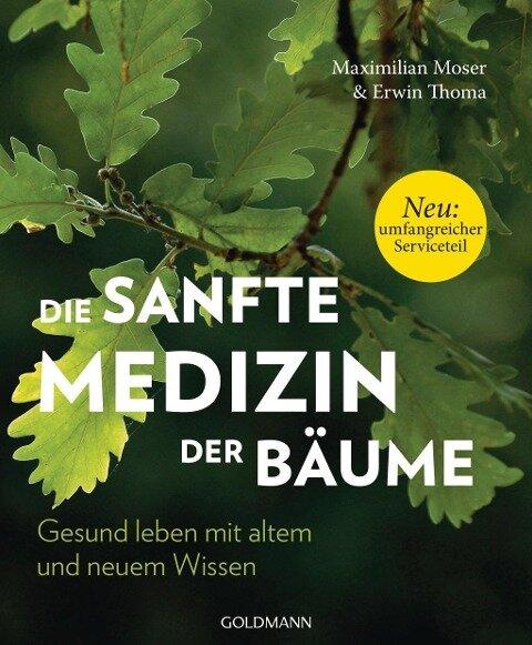 Die sanfte Medizin der Bäume - Maximilian Moser, Erwin Thoma