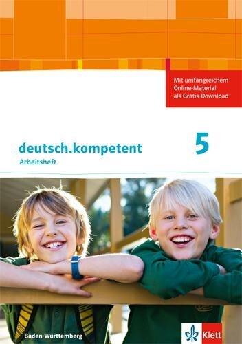 deutsch.kompetent 1. Arbeitsheft mit Lösungen 5. Klasse. Ausgabe für Baden-Württemberg -