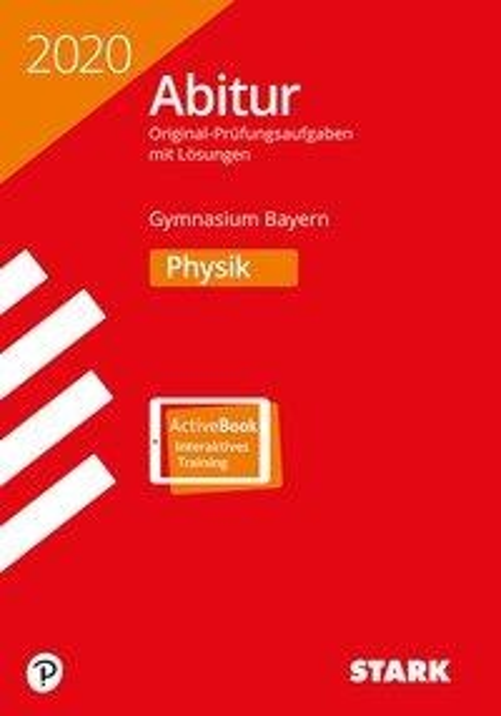 STARK Abiturprüfung Bayern 2020 - Physik -