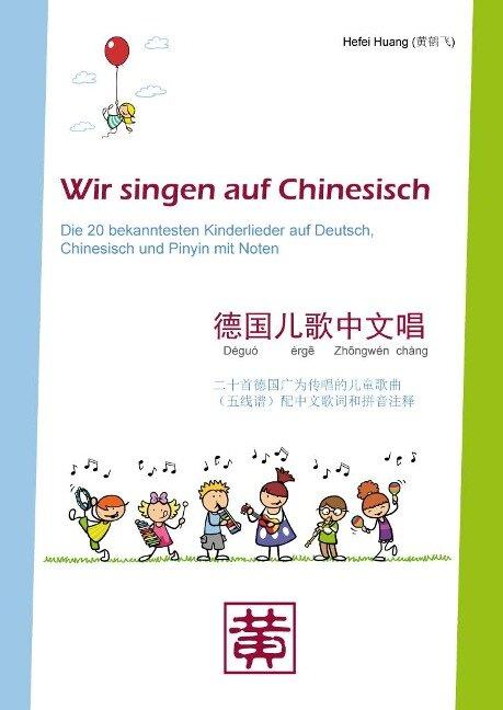 Wir singen auf Chinesisch - Hefei Huang