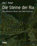 Die Steine der Rix - Udo F. Rickert