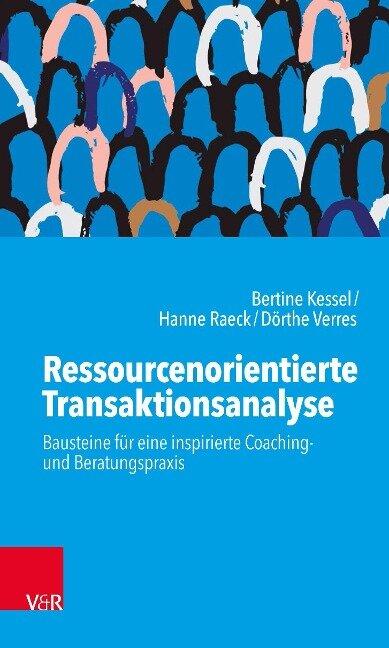 Ressourcenorientierte Transaktionsanalyse - Bertine Kessel, Hanne Raeck, Dörthe Verres