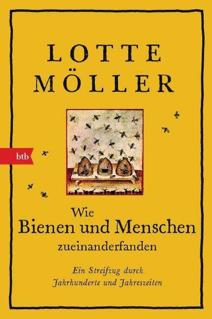 Wie Bienen und Menschen zueinanderfanden - Lotte Möller