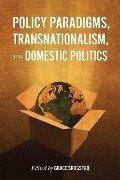 Policy Paradigms, Transnationalism, and Domestic Politics - Grace Skogstad