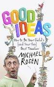 Good Ideas - Michael Rosen