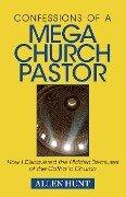Confessions of A Mega Church Pastor - Allen R. Hunt
