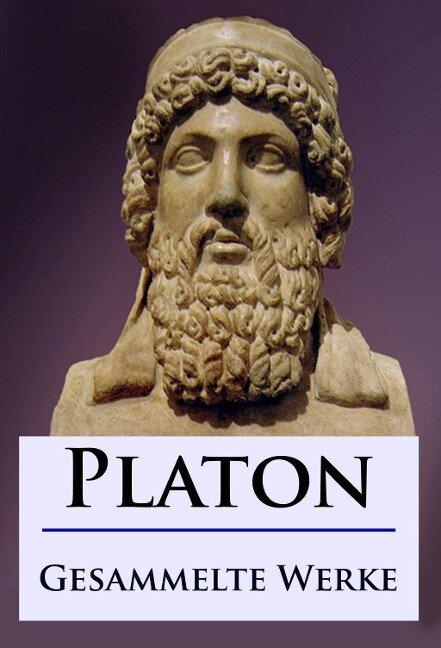 Platon - Gesammelte Werke - Platon
