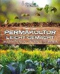 Permakultur leicht gemacht - Robert Elger