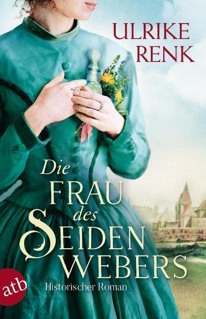 Die Frau des Seidenwebers - Ulrike Renk