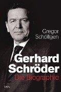 Gerhard Schröder - Gregor Schöllgen