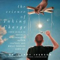 The Science of Taking Charge: Core Skills to Enhance Performance, Regain Control, and Break Through Barriers -