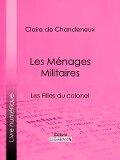 Les Menages Militaires - Claire de Chandeneux